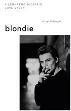 blondie / leonardo dicaprio by dicapriodicrapio