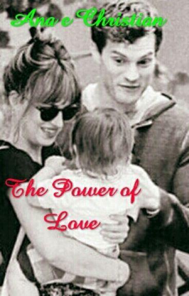 Ana E Christian: The Power Of Love