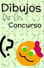 Dibujos De Un Concurso :3 by DannaSuarez1