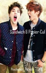 Sandwich & Papier-Cul [BoyxBoy] ✔ by Psychedelic_Paradox