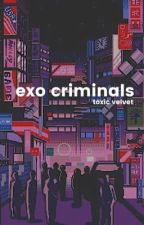 Exo Criminals   엑소  by toxicvelvet