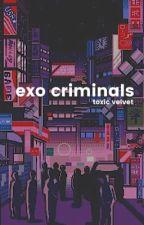 Exo Criminals | 엑소 #Wattys2016 by whalienalex