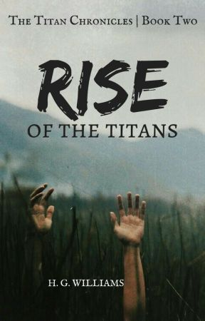 Rise of the Titans (COMING SOON) by GraceNightingale