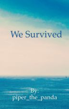 We survived by piper_the_panda
