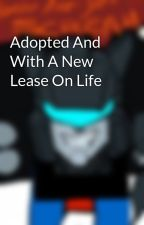 Adopted And With A New Lease On Life  by AbigailRoseV