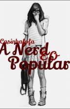A Nerd  E  O Popular by casinhafofa