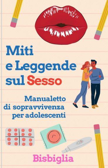 Miti e leggende sul sesso: manualetto di sopravvivenza per adolescenti