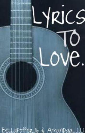 Lyrics to Love :DISCONTINUED:
