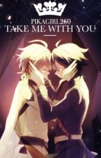 Take Me With You ७ Mikayuu Fanfiction by xenojiva