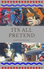 It's All Pretend by FanficFandom1