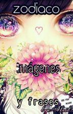 Zodiaco ,Imagenes y Frases [pendejadas] by NagaiEspia17K