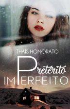 Pretérito Imperfeito - [Completo] by ThaiHonorato