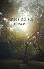 Antes do sol nascer by nathfs