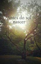 Antes do sol nascer by nathfs
