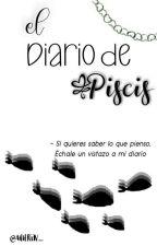 ♓ El diario de Piscis ♓ #Wattys2016 by AnotherWorldForMe