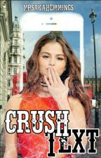 Crush Text [5sos/cameron dallas] by MrsAkaHemmings