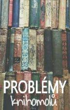 Problémy knihomolů ✔ by Matarchyat