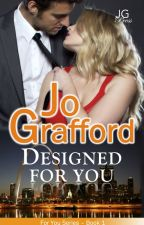 Designed For You (Book #1 in the For You Series) romantic suspense by JoGrafford