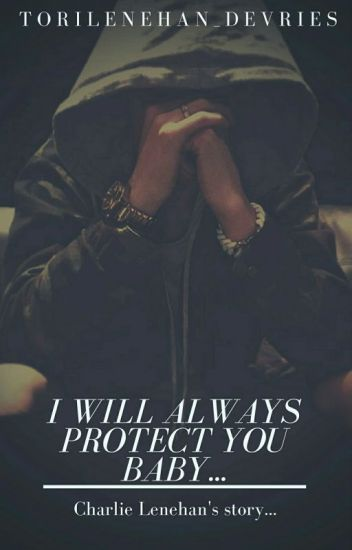 I Will Always Protect You Baby...