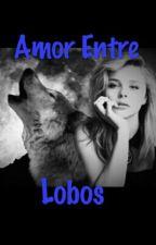 Amor Entre Lobos by garotaloba