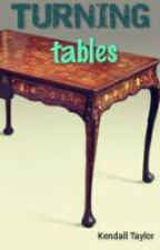 Turning Tables  #Wattys 2016 by ken_taylor