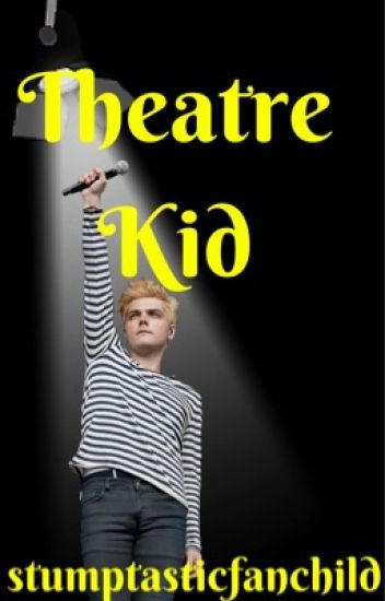 Theatre Kid (Frerard)(Slow Updates)