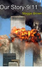 Our Story-9/11 by Hopeless_Wonder64