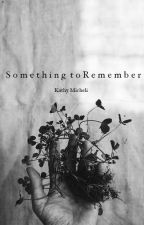Something to Remember by KathyMicheli