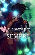 Ti Amerò Per Sempre by robstarfan32