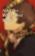 Ask/Dare WillDip And BillDip by _Love-Bites_