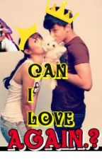 Can I love You Again? |KATHNIEL| by ParisGirl1626