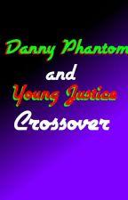 Danny Phantom/ Young Justice Fan Fic by Ziggycave