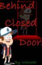 Behind Closed Doors by IrishGoth