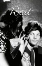 Wait (Larry Stylinson) by larryhonest