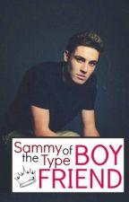✨Sammy The Type Of Boyfriend✨ by S4MMYSG1RL