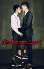Stubborn Love by Rin733