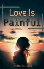 Love Is Painful by aninditaptrr19