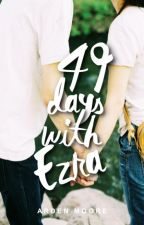 49 Days With Ezra by nightlies