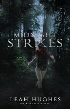 Midnight Strikes (Watty Awards 2016) by LTHughes