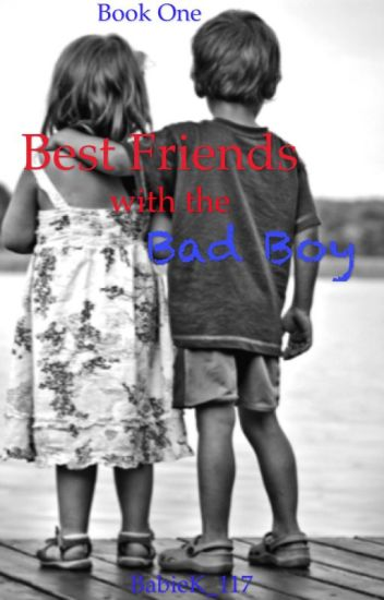 best friends with the bad boy