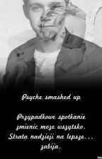 Psyche smashed up ✔ by Risteys