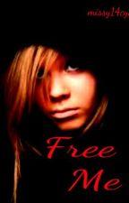 Free Me by missy14cya