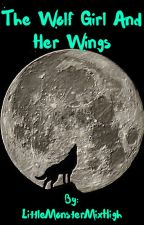 The Wolf girl and her Wings by LittleMonsterMixHigh