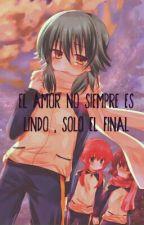 El Amor no Siempre Es Lindo,solo El Final by uchihamei