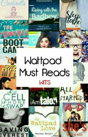 Wattpad Must Reads by writteninthesescars