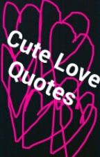 Cute Love Quotes by tvshowloverandsuch