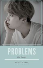 Problems ↣ Yoongi by Pandepipas2
