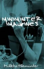 Miniminter Imagines(Slow Updates) by -MintyDrew-