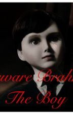 Beware Brahms The Boy by Lestat15