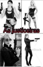As Justiceiras by vickRamiro23